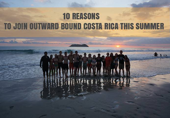 Reasons Join Outward Bound Costa Rica Summer