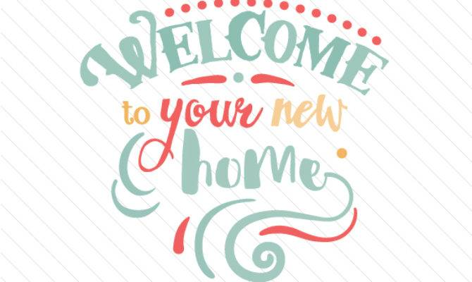 Welcome Your New Home Imgkid
